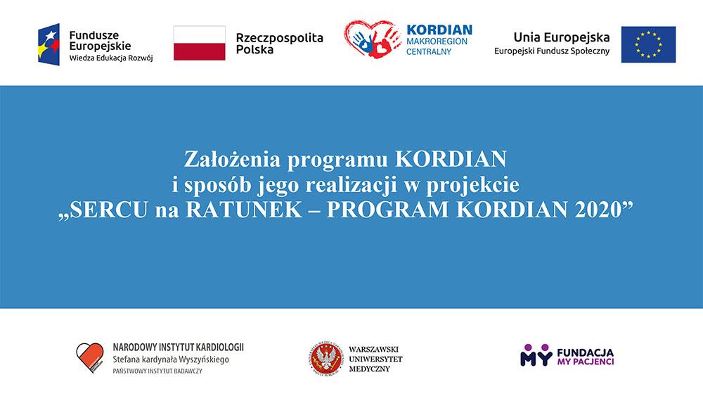 """Założenia programu KORDIAN i sposób jego realizacji w projekcie """"SERCU na RATUNEK – PROGRAM KORDIAN 2020"""""""